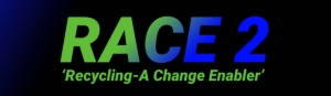 RACE 2 – 'Recycling A Change Enabler'